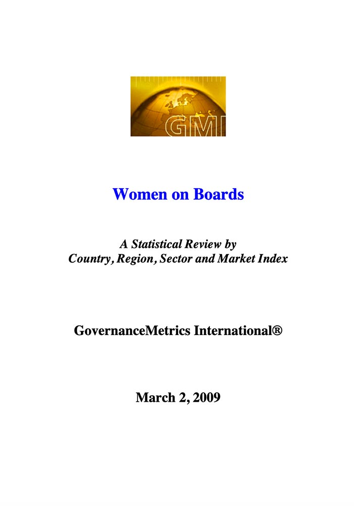GOVERNANCE METRICS INTERNATIONAL: WOMEN ON BOARDS – A STATISTICAL REVIEW BY COUNTRY, REGION, SECTOR AND MARKET INDEX – 2009
