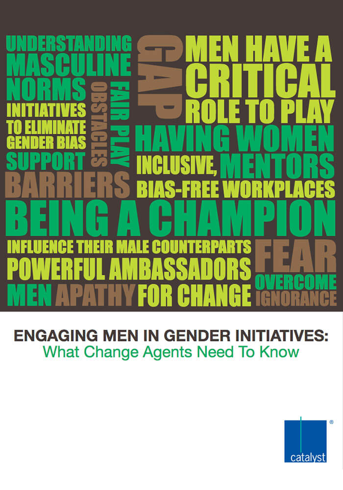 CATALYST: ENGAGING MEN IN GENDER INITIATIVES: WHAT CHANGE AGENTS NEED TO KNOW