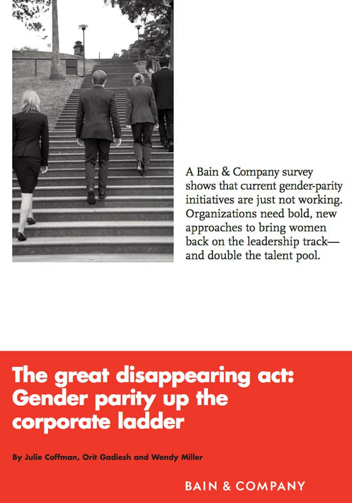 BAIN & CO: THE GREAT DISAPPEARING ACT: GENDER PARITY UP THE CORPORATE LADDER