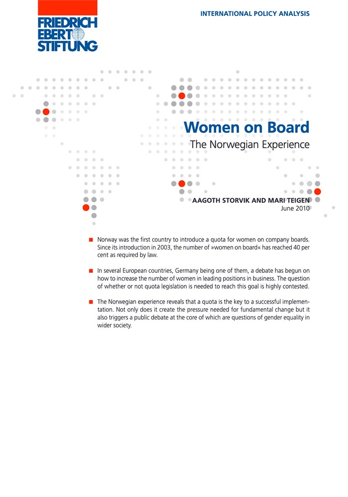 FRIEDRICH EBERT STIFTUNG INTERNATIONAL POLICY ANALAYSIS: WOMEN ON BOARD – THE NORWEGIAN EXPERIENCE