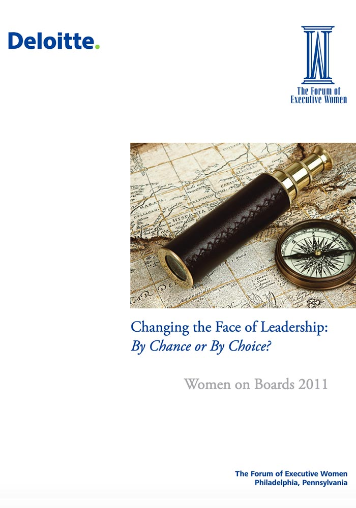 DELOITTE AND THE FORUM OF EXECUTIVE WOMEN:  CHANGING THE FACE OF LEADERSHIP: BY CHANCE OR BY CHOICE?