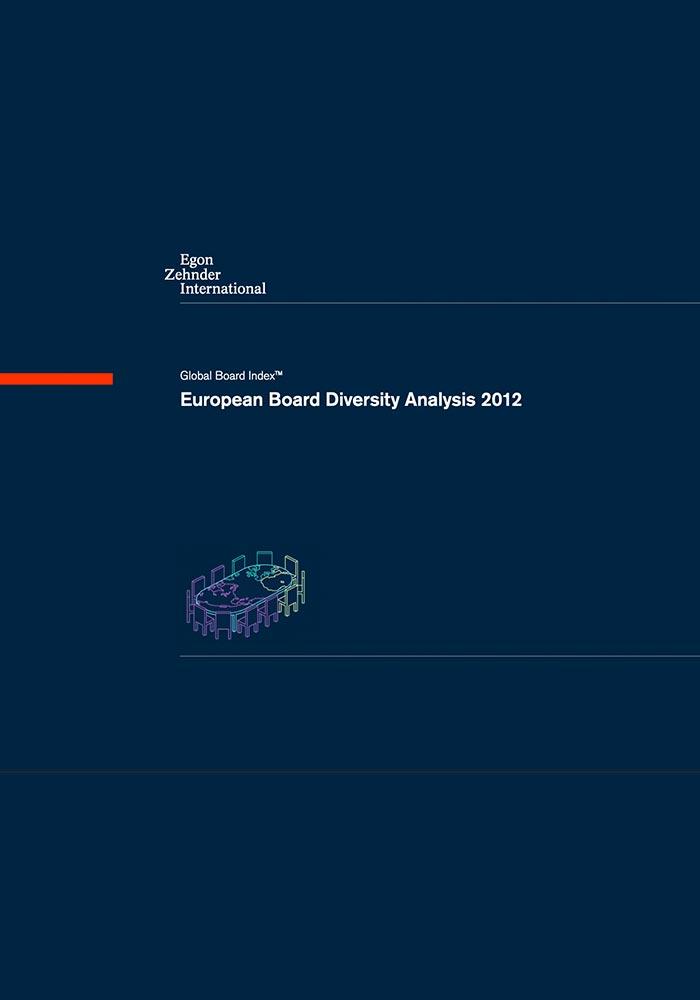 EGON ZEHNDER INTERNATIONAL: GLOBAL BOARD INDEX- EUROPEAN BOARD DIVERSITY ANALYSIS – 2012